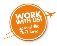 Work with us. Spread the TEFL love