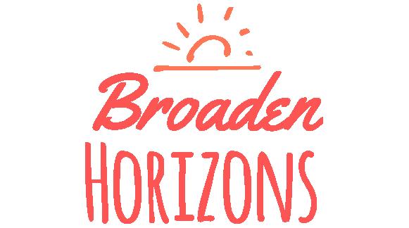 Broaden horizons