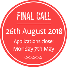 FINAL CALL:  26th August 2018 - Applications close: Monday 7th May