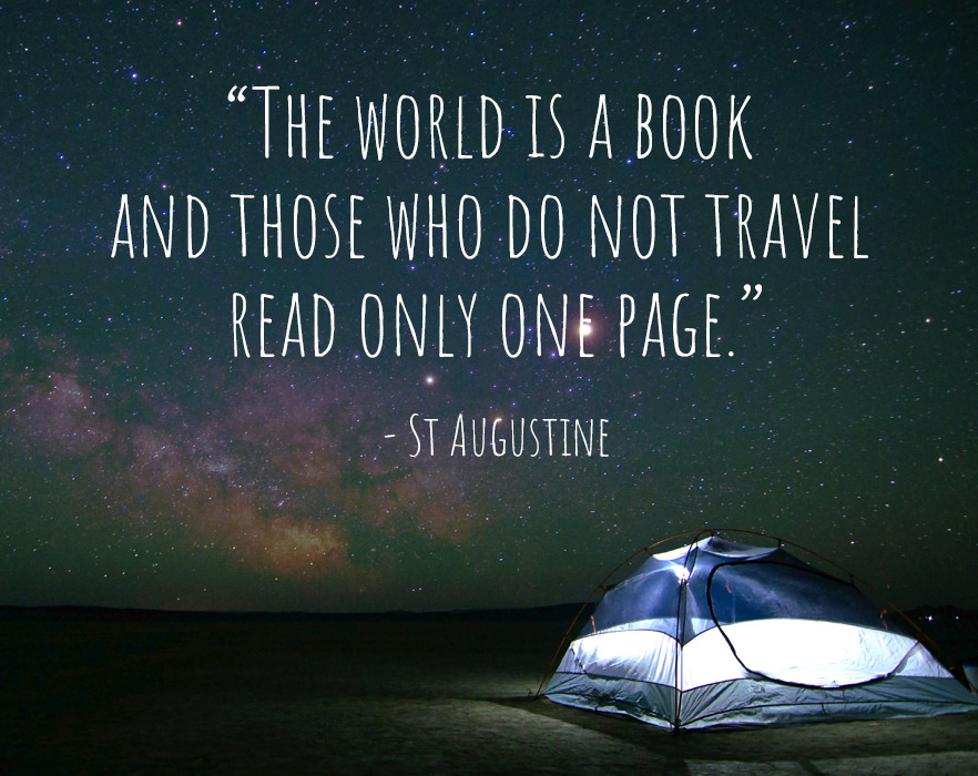 The world is a book and those who do not travel, read only a page.